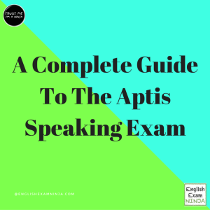 A Complete Guide To The Aptis Speaking Exam Parts English Exam Ninja